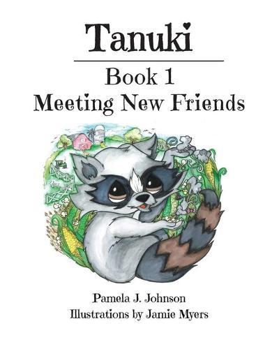 Tanuki: Meeting New Friends (Paperback)