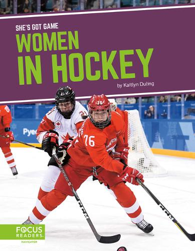 She's Got Game: Women in Hockey (Hardback)