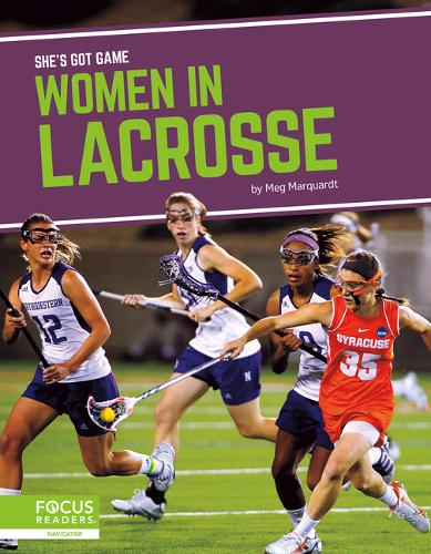She's Got Game: Women in Lacrosse (Hardback)