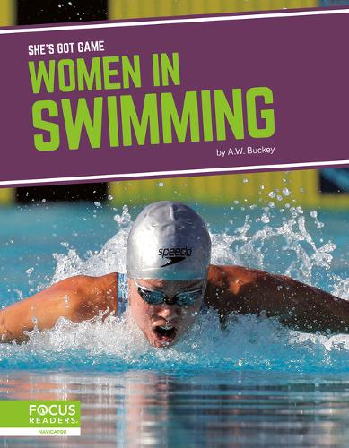 She's Got Game: Women in Swimming (Hardback)