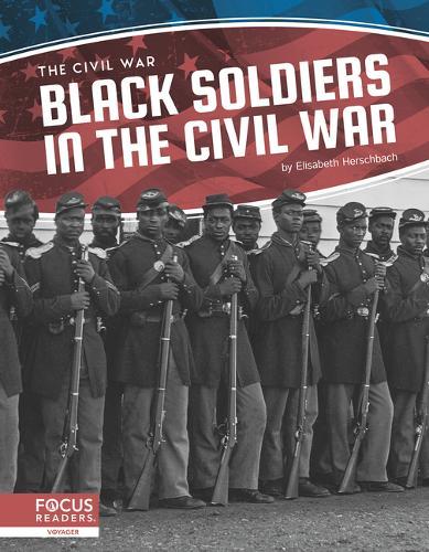 Civil War: Black Soldiers in the Civil War (Hardback)