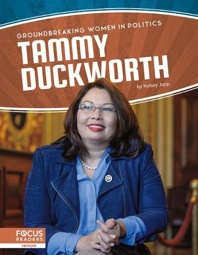 Groundbreaking Women in Politics: Tammy Duckworth (Hardback)