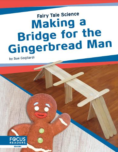 Fairy Tale Science: Making a Bridge for the Gingerbread Man (Paperback)