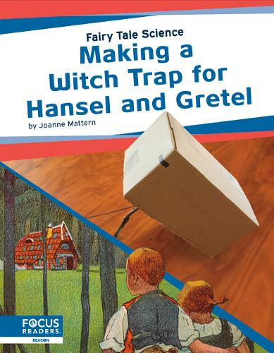 Fairy Tale Science: Making a Witch Trap for Hansel and Gretel (Paperback)