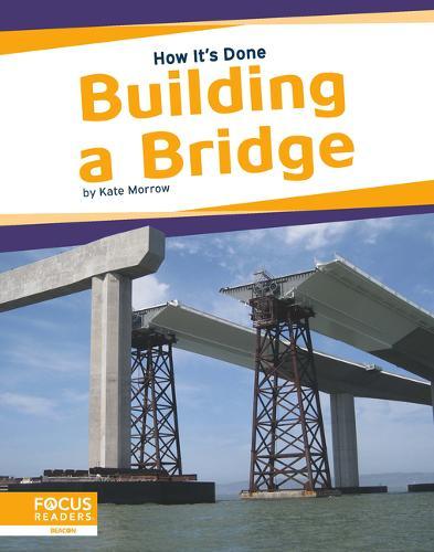 How It's Done: Building a Bridge (Paperback)