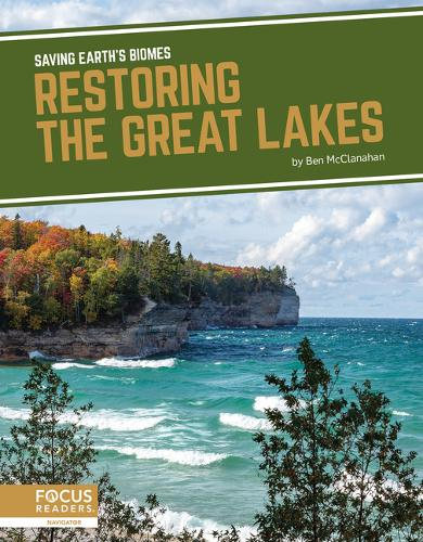 Saving Earth's Biomes: Restoring the Great Lakes (Paperback)