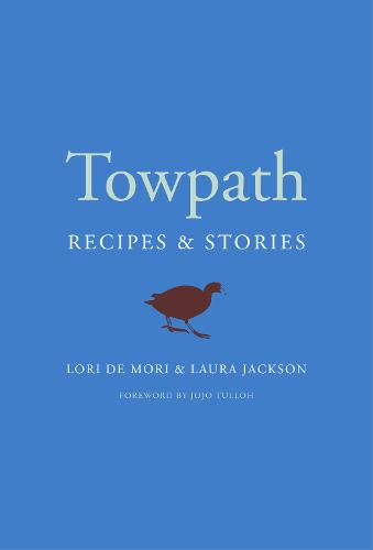 Towpath: Recipes and Stories (Hardback)