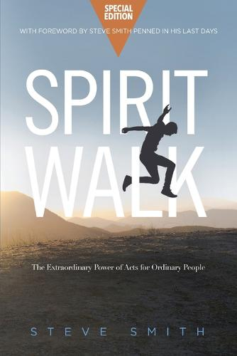 Spirit Walk (Special Edition): The Extraordinary Power of Acts for Ordinary People (Paperback)
