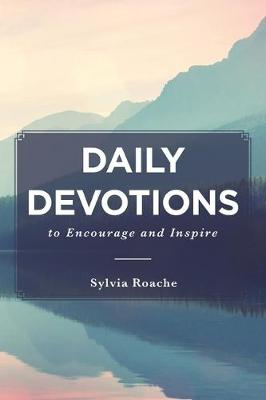 Daily Devotions to Encourage and Inspire (Paperback)