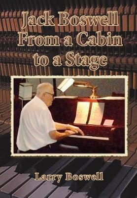 Jack Boswell From a Cabin to a Stage (Paperback)