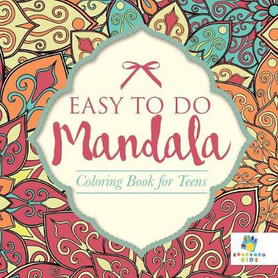 Easy to Do Mandala Coloring Book for Teens (Paperback)