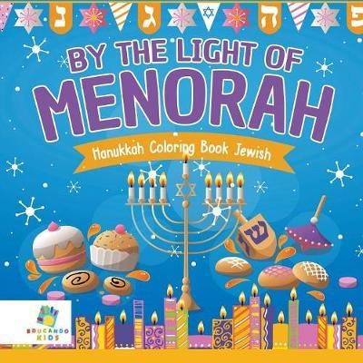 By the Light of the Menorah Hanukkah Coloring Book Jewish (Paperback)