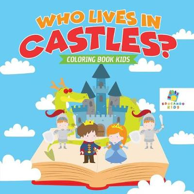 Who Lives in Castles? Coloring Book Kids (Paperback)