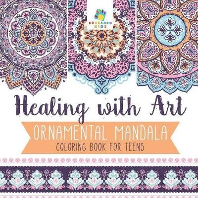 Healing with Art Ornamental Mandala Coloring Book for Teens (Paperback)