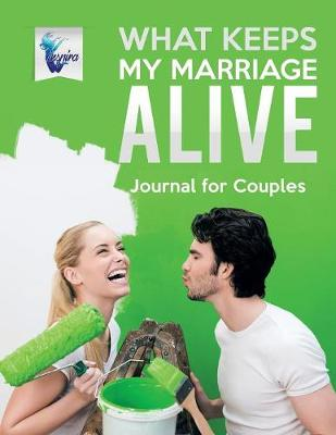 What Keeps My Marriage Alive Journal for Couples (Paperback)