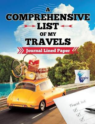 A Comprehensive List of My Travels Journal Lined Paper (Paperback)