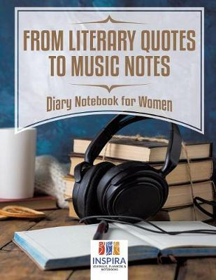 From Literary Quotes to Music Notes Diary Notebook for Women (Paperback)