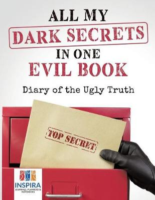 All My Dark Secrets in One Evil Book Diary of the Ugly Truth (Paperback)