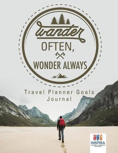 Wander Often, Wonder Always Travel Planner Goals Journal (Paperback)