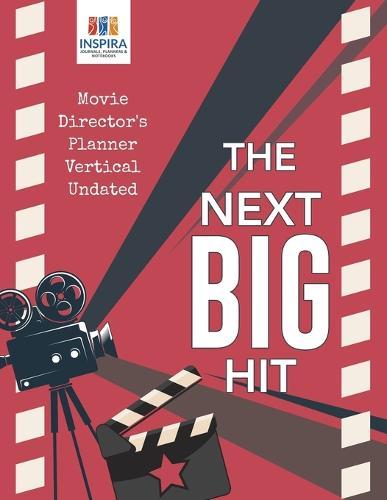 The Next Big Hit Movie Director's Planner Vertical Undated (Paperback)
