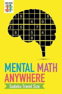 Mental Math Anywhere Sudoku Travel Size (Paperback)