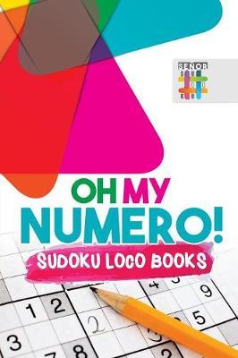 Oh My Numero! Sudoku Loco Books (Paperback)