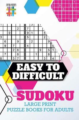 Easy to Difficult Sudoku Large Print Puzzle Books for Adults (Paperback)