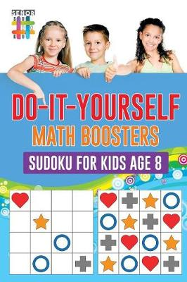 Do-It-Yourself Math Boosters Sudoku for Kids Age 8 (Paperback)