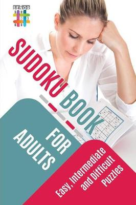 Sudoku Book for Adults Easy, Intermediate and Difficult Puzzles (Paperback)
