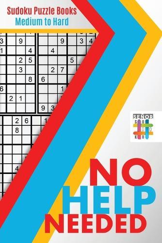 No Help Needed Sudoku Puzzle Books Medium to Hard (Paperback)