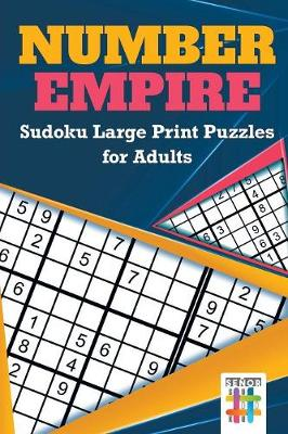 Number Empire Sudoku Large Print Puzzles for Adults (Paperback)