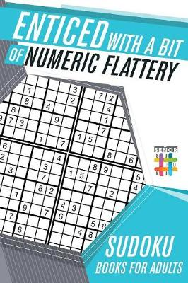 Enticed with a Bit of Numeric Flattery Sudoku Books for Adults (Paperback)