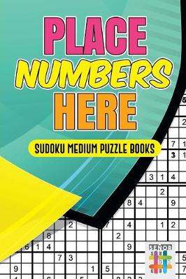 Place Numbers Here Sudoku Medium Puzzle Books (Paperback)