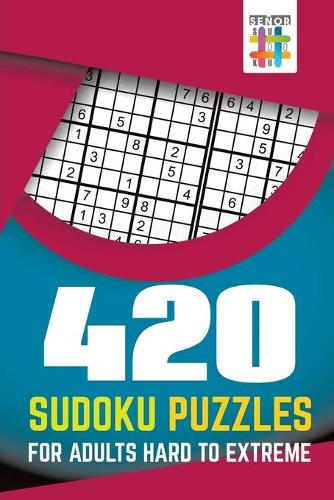 420 Sudoku Puzzles for Adults Hard to Extreme (Paperback)