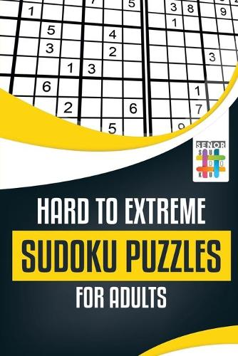 Hard to Extreme Sudoku Puzzles for Adults (Paperback)