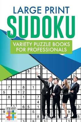 Large Print Sudoku Variety Puzzle Books for Professionals (Paperback)