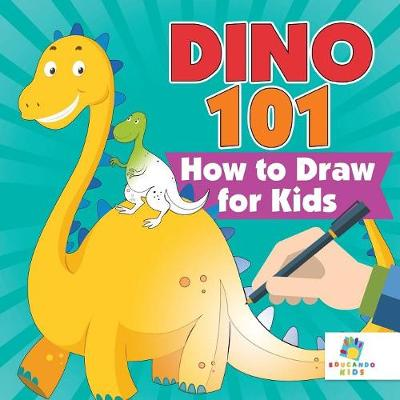 Dino 101 How to Draw for Kids (Paperback)