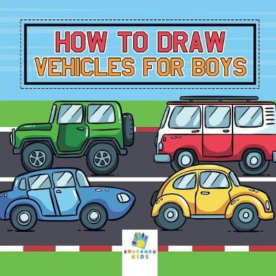 How to Draw Vehicles for Boys (Paperback)