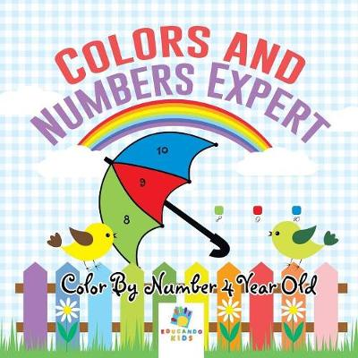 Colors and Numbers Expert Color by Number 4 Year Old (Paperback)