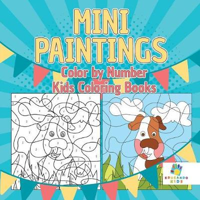 Mini Paintings Color by Number Kids Coloring Books (Paperback)