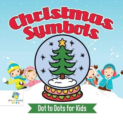 Christmas Symbols Dot to Dots for Kids (Paperback)