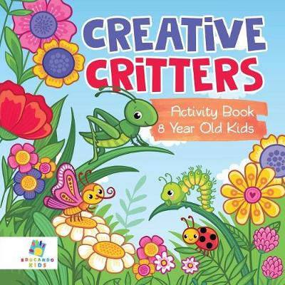 Creative Critters Activity Book 8 Year Old Kids (Paperback)