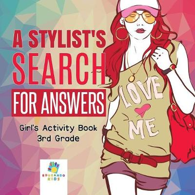 A Stylist's Search for Answers Girl's Activity Book 3rd Grade (Paperback)
