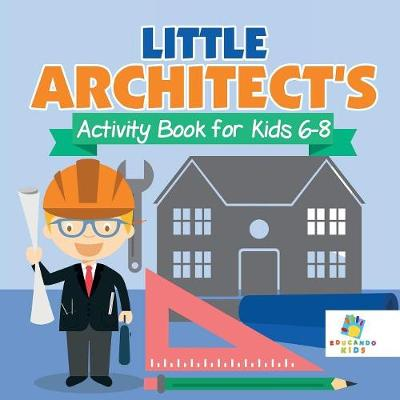 Little Architect's Activity Book for Kids 6-8 (Paperback)