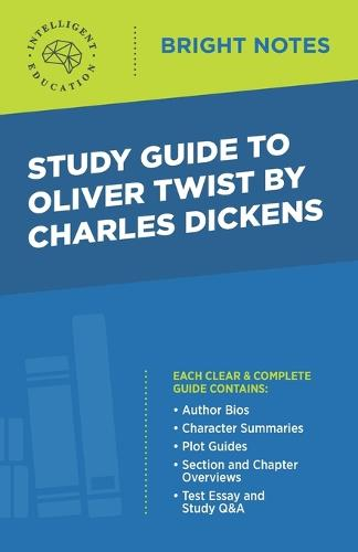 Study Guide to Oliver Twist by Charles Dickens - Bright Notes (Paperback)
