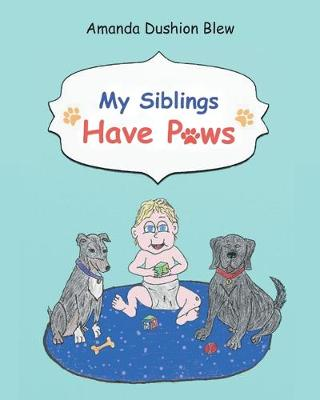 My Siblings Have Paws (Paperback)