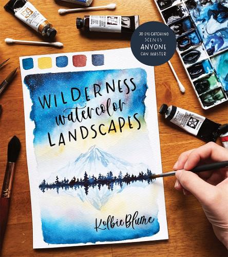 Wilderness Watercolor Landscapes: 30 Eye-Catching Scenes Anyone Can Master (Paperback)