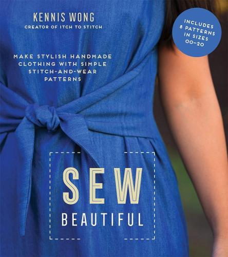 Sew Beautiful: Make Stylish Handmade Clothing with Simple Stitch-and-Wear Patterns (Paperback)