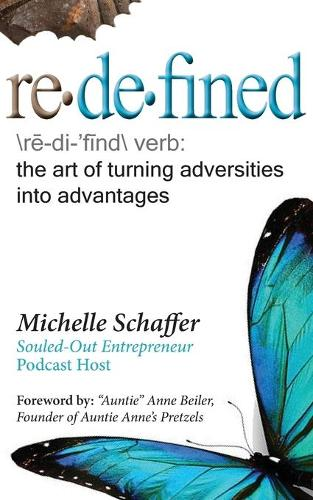 Redefined: The Art of Turning Adversities Into Advantages (Paperback)