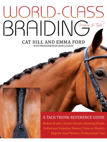 World-Class Braiding: Manes & Tails: A Tack Trunk Reference Guide (Spiral bound)
